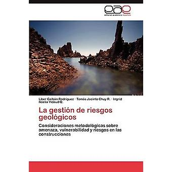 La Gestion de Riesgos Geologicos af Galb N. Rodr Guez & Liber