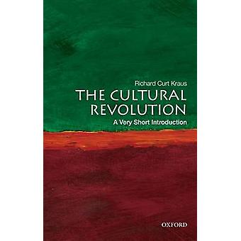 The Cultural Revolution - A Very Short Introduction by Richard Curt Kr