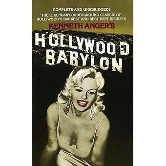Hollywood Babylon - The Legendary Underground Classic of Hollywood's D