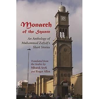 Monarch of the Square - An Anthology of Muhammad Zafz?F's Short Storie