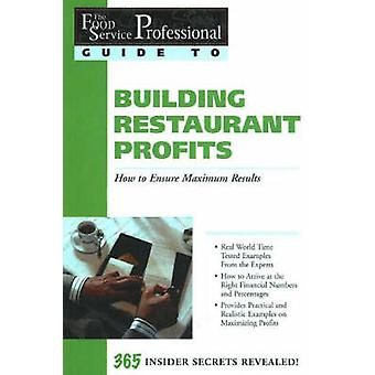 The Food Service Professionals Guide to Building Restaurant Profits -