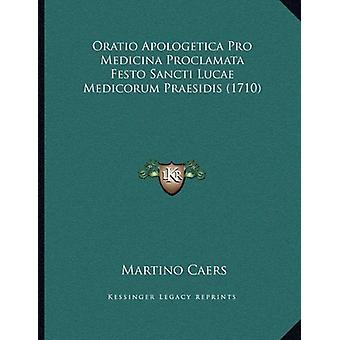Oratio Apologetica Pro Medicina Proclamata Festo Sancti Lucae Medicor