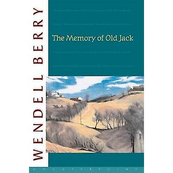 The Memory of Old Jack by Wendell Berry - 9781582430430 Book