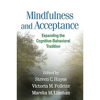 Mindfulness and Acceptance - Expanding the Cognitive-Behavioral Tradit