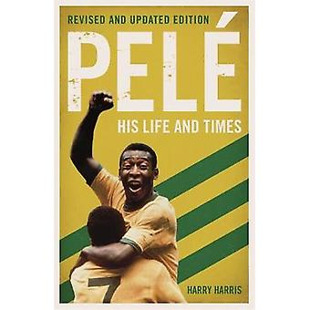 Pele - His Life and Times by Harry Harris - 9781786068828 Book