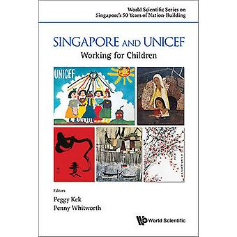 Singapore and UNICEF - Working for Children by Peggy Kek - Penny Whitw