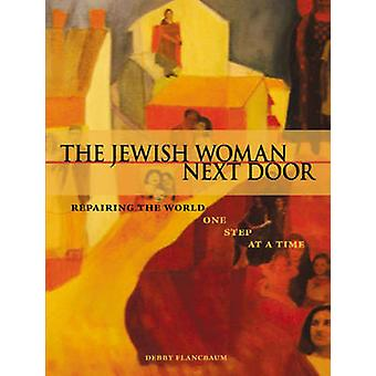 The Jewish Woman Next Door - Repairing the World One Step at a Time by
