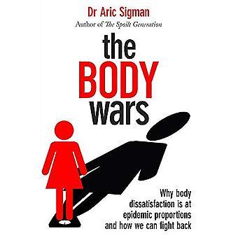 Les guerres de corps: Pourquoi l'insatisfaction corporelle est en proportions épidémiques et comment nous pouvons riposter