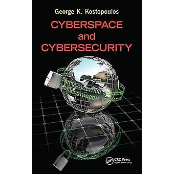 Cyberspace and Cybersecurity by Kostopoulos & George