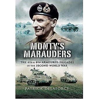 Monty Plünderer: 4. und 8. Panzerbrigaden im zweiten Weltkrieg