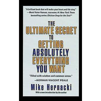 Den ultimata hemligheten till att få absolut allt du vill av Mike