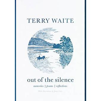 Out of the Silence Memories Poems Reflections by Waite & Terry