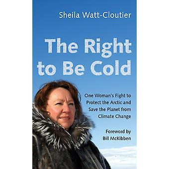 Right to Be Cold by Sheila WattCloutier