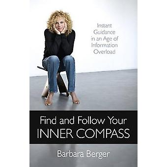 Find and Follow Your Inner Compass by Barbara Berger