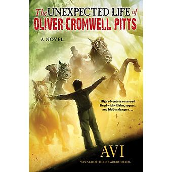 Unexpected Life of Oliver Cromwell Pitts by Avi Avi