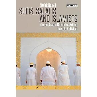 Sufis Salafis and Islamists by Sadek Hamid