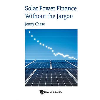 Solar Power Finance Without The Jargon by Jenny Chase