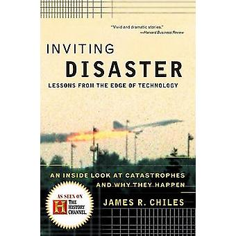 Inviting Disaster by Chiles & James R.