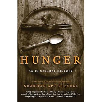 Hunger  An Unnatural History by Sharman Apt Russell