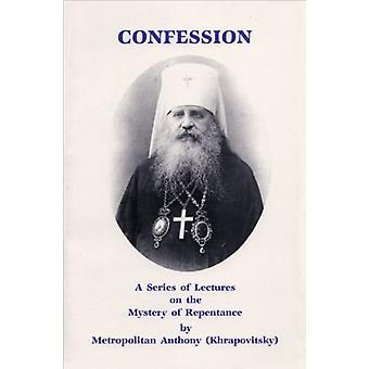 Confession - A Series of Lectures on the Mystery of Repentance by Anth