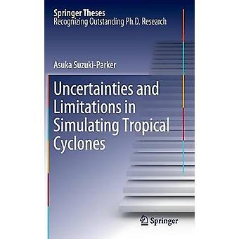 Epävarmuustekijöitä ja rajoituksia simuloida Tropical Cyclones suzukiparker & Asuka