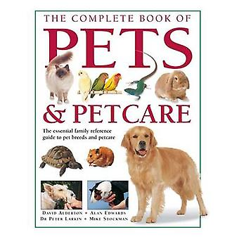 Complete Book of Pets and Petcare by Alderton & David & Edwards & Alan