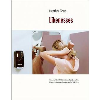 Likenesses by Heather Tone - Professor of Creative Writing Nick Flynn