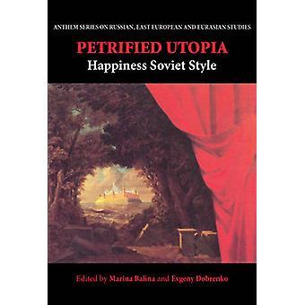 Petrified Utopia by Edited by Marina Balina & Edited by Evgeny Dobrenko