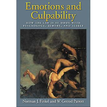 Emotions and Culpability - How the Law is at Odds with Psychology - Ju