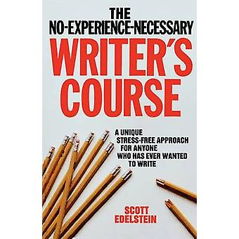 No Experience Necessary Writers Course by Edelstein & Scott