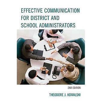 Effective Communication for District and School Administrators 2nd Edition by Kowalski & Theodore J.