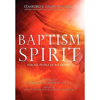 Baptism in the Spirit For All People of All Faiths by Linzey Jr & Stanford E.