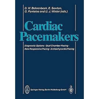 Cardiac Pacemakers  Diagnostic Options  Dual Chamber Pacing Rate Responsive Pacing  Antitachycardia Pacing by Behrenbeck & D.W.