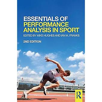 Essentials of Performance Analysis in Sport by Mike Hughes