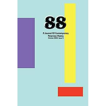 88 A Journal of Contemporary American Poetry Issue 3 by Wilson & Ian Randall
