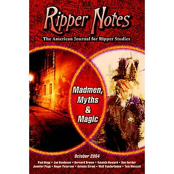 Ripper Notes Madmen Myths and Magic by Norder & Dan
