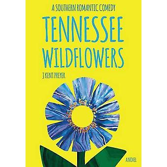 TENNESSEE WILDFLOWERS by Preyer & J. Kent