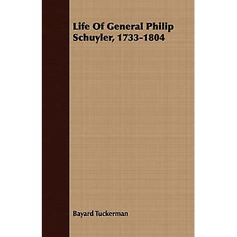 Life Of General Philip Schuyler 17331804 by Tuckerman & Bayard