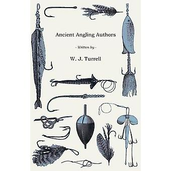 Ancient Angling Authors by Turrell & W. J.