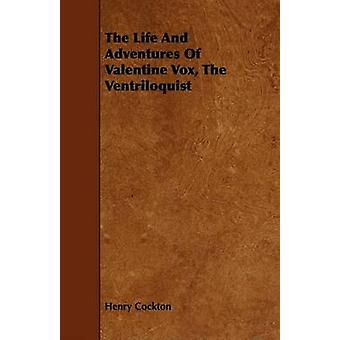 The Life and Adventures of Valentine Vox the Ventriloquist by Cockton & Henry
