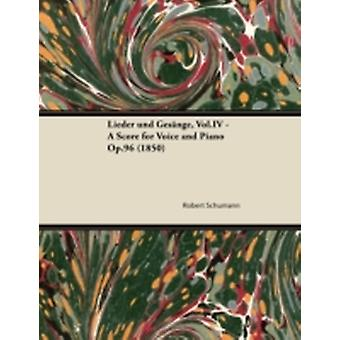 Lieder und Gesnge Vol.IV  A Score for Voice and Piano Op.96 1850 by Schumann & Robert
