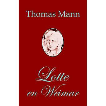 Lotte en Weimar Romano de Thomas Mann en Esperanto by Mann & Thomas