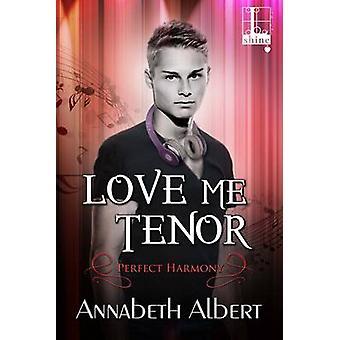 Love Me Tenor by Albert & Annabeth