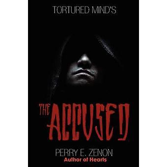 Tortured Minds The Accused by Zenon & Perry
