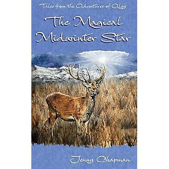 The Magical Midwinter Star by Chapman & Jenny