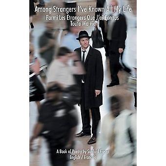 Among Strangers Ive Known All My LifeParmi Les Etrangers Que JAi Connus Toute Ma Vie by Fraser & Sanford