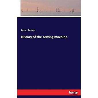 History of the sewing machine by Parton & James