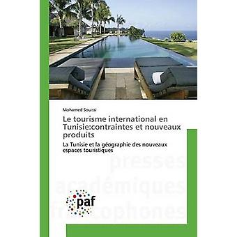 Le tourisme international en Tunisiecontraintes et nouveaux produits by Souissi Mohamed