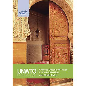 Chinese Outbound Travel to the Middle East and North Africa by World Tourism Organization UNWTO