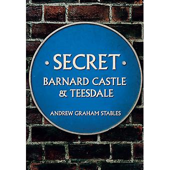 Secret Barnard Castle  Teesdale by Stables & Andrew Graham